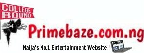 Primebaze.com.ng | Naija's No.1 Entertainment Blog