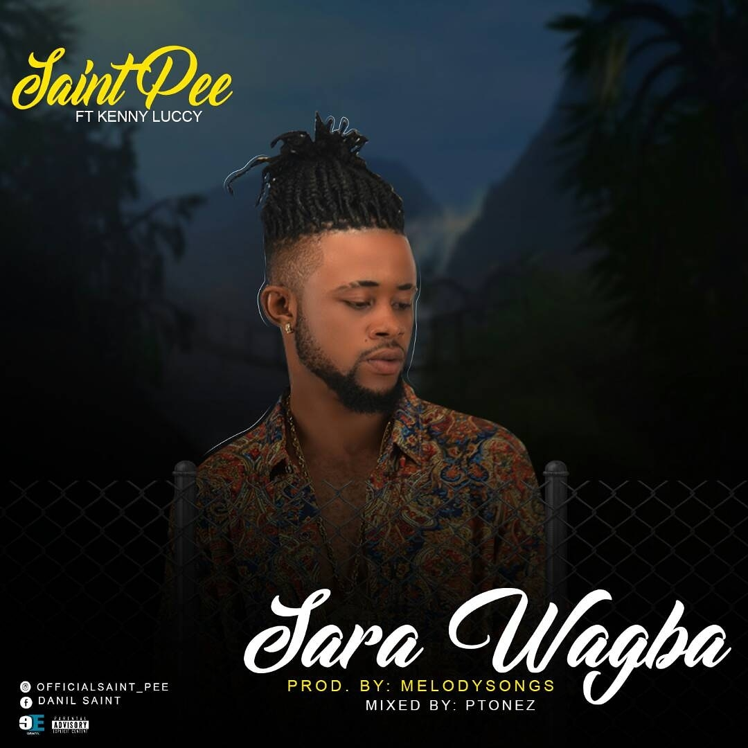 Sponsored: [Music] Saint Pee – Sare Wagba